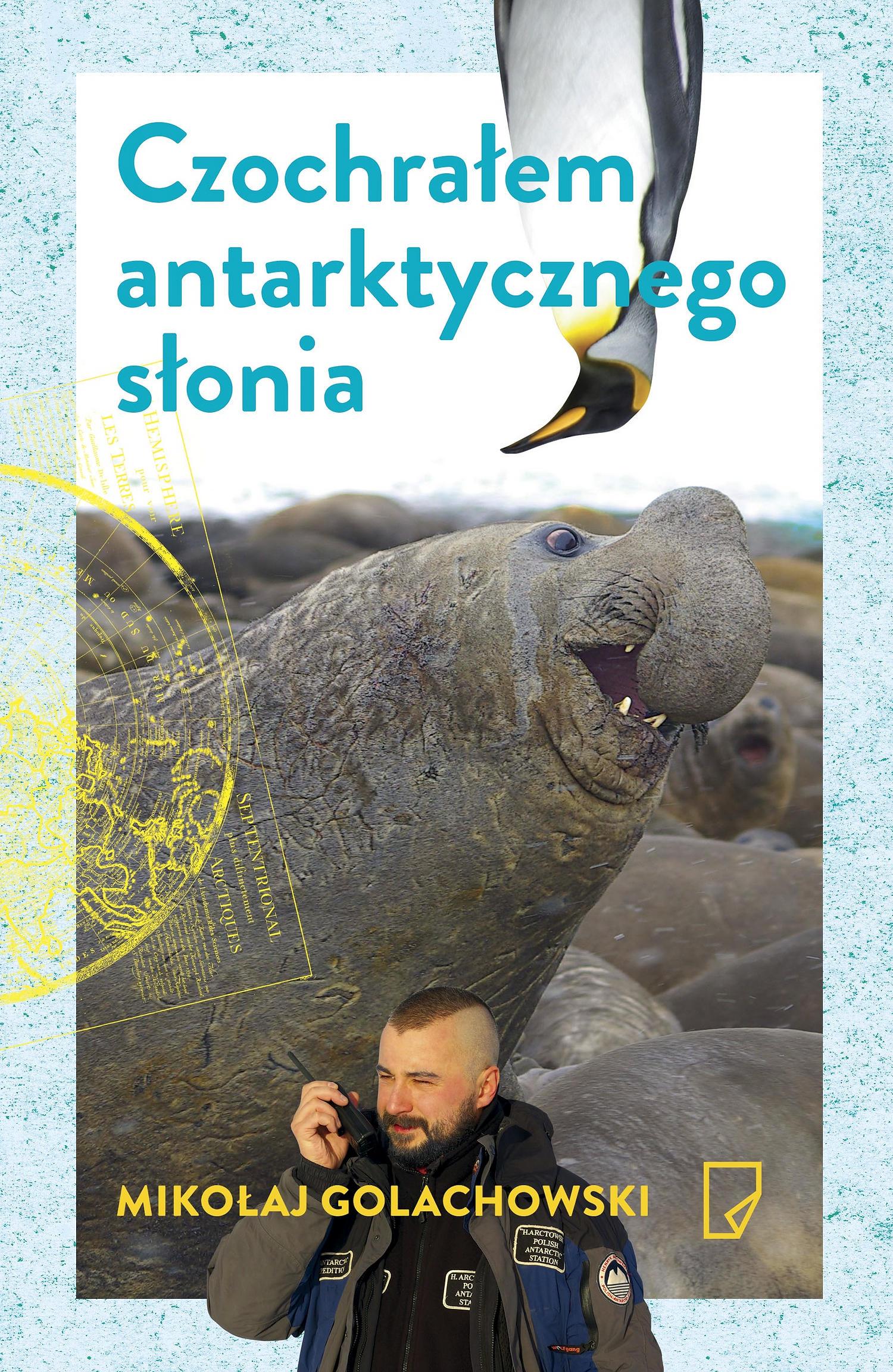 czochrałem-antarktycznego-słonia-mikołaj-golachowski